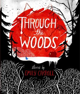 through the woods scary stories emily carroll